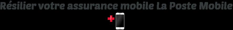 resilier assurance la poste mobile