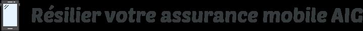 resilier assurance mobile aig