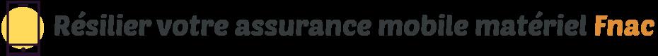 resilier assurance mobile fnac