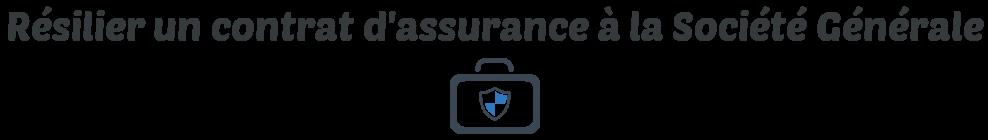 resilier assurance societe generale