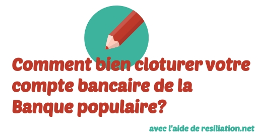 resilier banque populaire