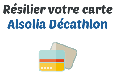 resilier carte alsolia decathlon