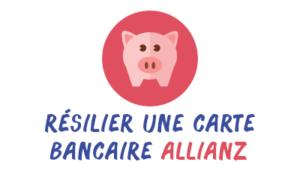 résilier carte bancaire allianz