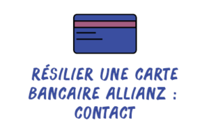 résilier carte bancaire allianz contact