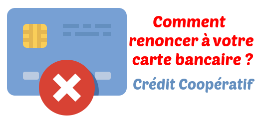 resilier carte bancaire credit cooperatif