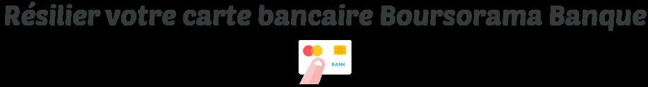 resilier carte boursorama banque