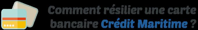 resilier carte credit maritime