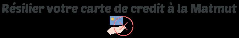 resilier carte credit matmut