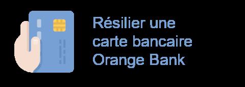 résilier carte bancaire orange bank