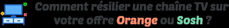 resilier chaine tv orange sosh