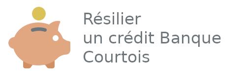 résilier crédit banque courtois