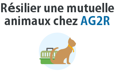 resilier mutuelle animaux ag2r