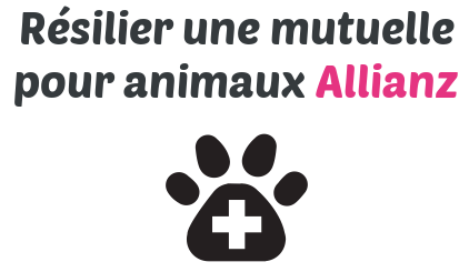 resilier mutuelle animaux allianz