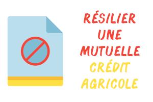 résilier mutuelle crédit agricole
