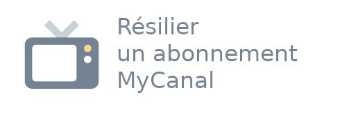 résilier mycanal