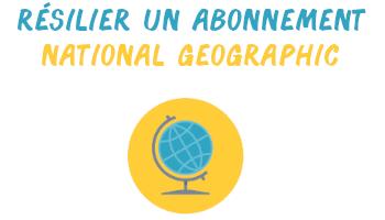 résilier abonnement national geographic