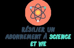 résilier science et vie
