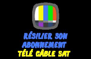 résilier Télé Câble Sat