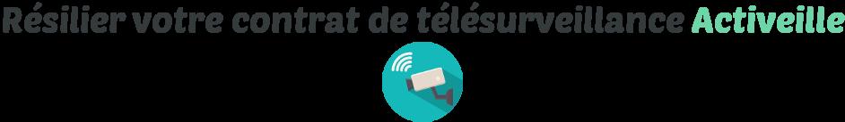 resilier telesurveillance activeille