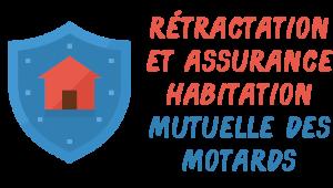 rétractation assurance habitation mutuelle des motards