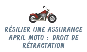rétractation assurance moto april